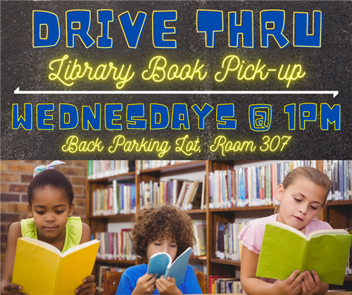 Drive Thru Library Book Pick-up Wednesdays at 1pm